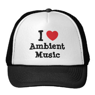 I love Ambient Music heart custom personalized Hats