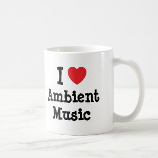 I love Ambient Music heart custom personalized Coffee Mugs