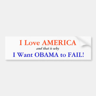 I Love America: I want Obama to Fail Bumper Sticker