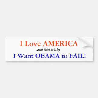 I Love America: I want Obama to Fail Car Bumper Sticker