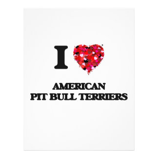 I love American Pit Bull Terriers 21.5 Cm X 28 Cm Flyer