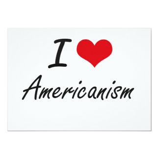 I Love Americanism Artistic Design 13 Cm X 18 Cm Invitation Card