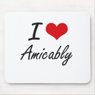 I Love Amicably Artistic Design Mouse Pad
