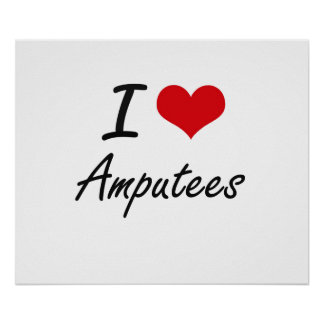 I Love Amputees Artistic Design Poster