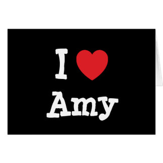 I love Amy heart T-Shirt Card