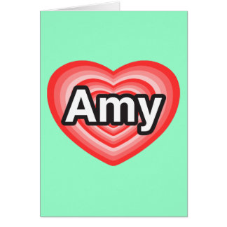 I love Amy. I love you Amy. Heart Card
