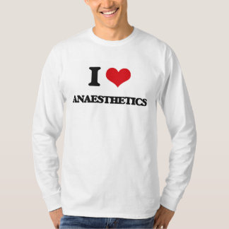 I Love Anaesthetics T-Shirt