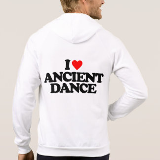 I LOVE ANCIENT DANCE HOODED PULLOVERS