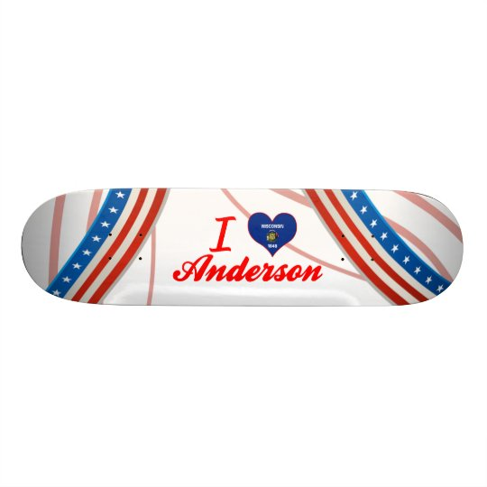 I Love Anderson Wisconsin Skateboard Deck Zazzlecouk