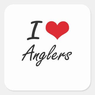 I Love Anglers Artistic Design Square Sticker