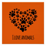 I love animals poster