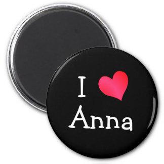 I Love Anna Fridge Magnet