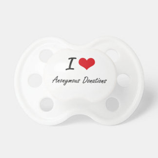 I Love Anonymous Donations Artistic Design Pacifier
