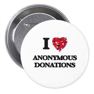 I Love Anonymous Donations 7.5 Cm Round Badge