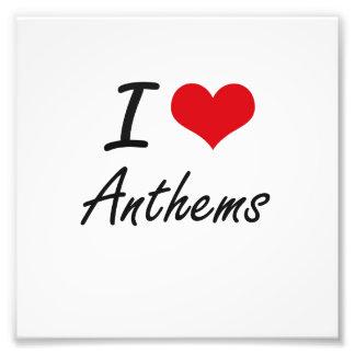 I Love Anthems Artistic Design Art Photo