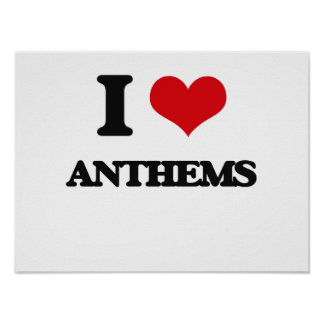 I Love Anthems Poster
