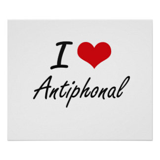 I Love ANTIPHONAL Poster