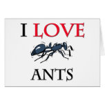 I Love Ants Greeting Card