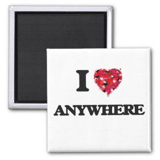 I Love Anywhere Square Magnet
