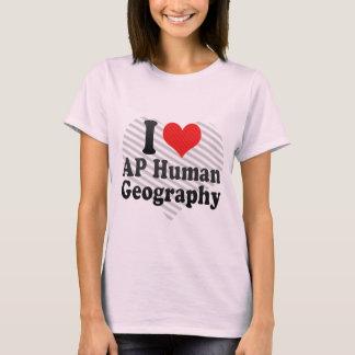 I Love AP Human Geography T-Shirt