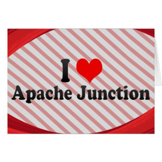 I Love Apache Junction, United States Note Card