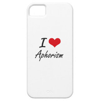 I Love Aphorism Artistic Design iPhone 5 Covers