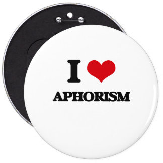 I Love Aphorism Button