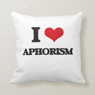 I Love Aphorism Pillow