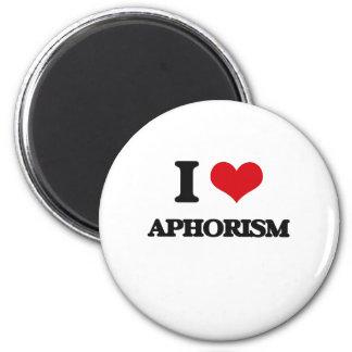I Love Aphorism Refrigerator Magnet