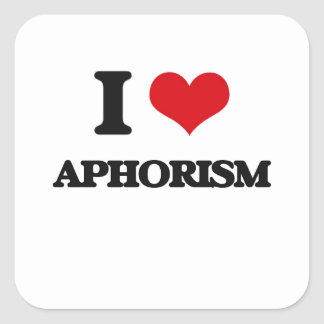 I Love Aphorism Square Stickers