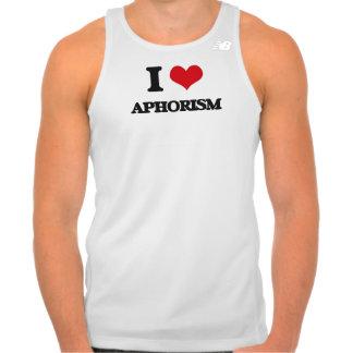 I Love Aphorism Tee Shirt