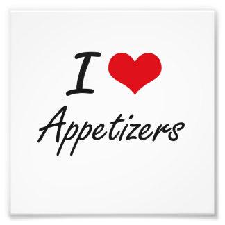 I Love Appetizers Artistic Design Photo