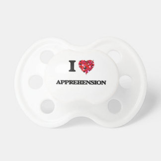 I Love Apprehension Pacifier