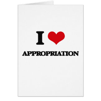 I Love Appropriation Cards
