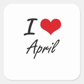 I Love April Artistic Design Square Sticker