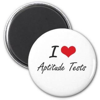 I Love Aptitude Tests Artistic Design 6 Cm Round Magnet
