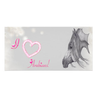 I Love Arabians, Arabian Horse Art Custom Photo Card