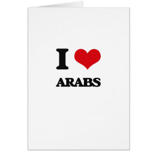 I Love Arabs Card