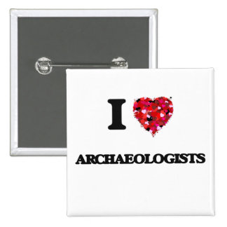 I Love Archaeologists 15 Cm Square Badge
