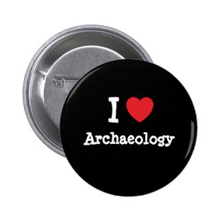 I love Archaeology heart custom personalized Pins
