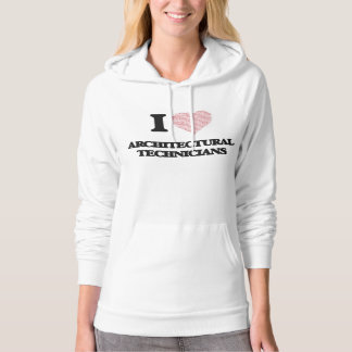 I love Architectural Technicians (Heart made from Hooded Sweatshirt
