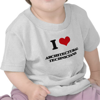 I love Architectural Technicians T Shirt
