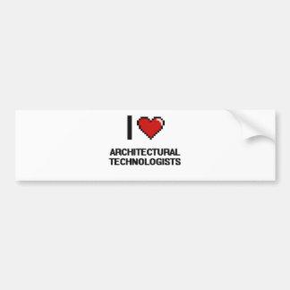 I love Architectural Technologists Bumper Sticker