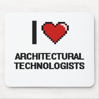 I love Architectural Technologists Mouse Pad