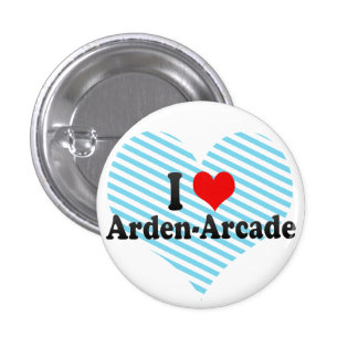 I Love Arden-Arcade, United States Pinback Buttons