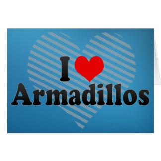 I Love Armadillos Cards