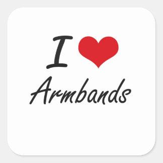 I Love Armbands Artistic Design Square Sticker