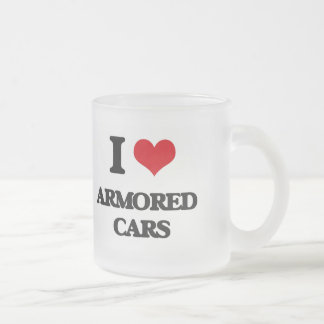 I love Armored Cars Frosted Glass Mug
