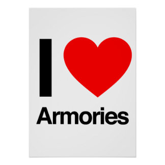 i love armories poster