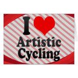 I love Artistic Cycling Greeting Card